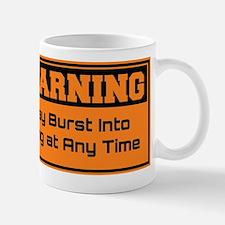 May Burst Into Song Mugs