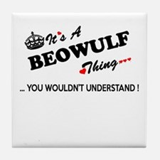 BEOWULF thing, you wouldn't understan Tile Coaster