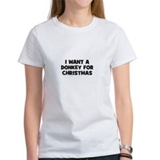 I want a Donkey for Christmas Tee