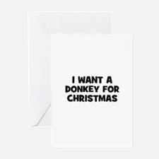 I want a Donkey for Christmas Greeting Cards (Pk o