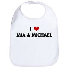 I Love MIA & MICHAEL Bib