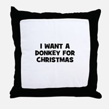 I want a Donkey for Christmas Throw Pillow