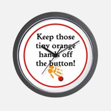 Keep Trump's tiny hands off the button Wall Clock
