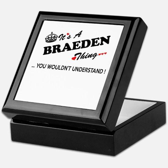 BRAEDEN thing, you wouldn't understan Keepsake Box