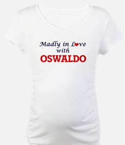 Madly in love with Oswaldo Shirt