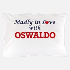 Madly in love with Oswaldo Pillow Case