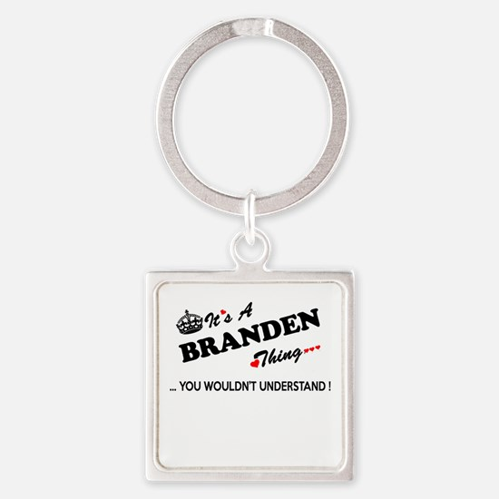 BRANDEN thing, you wouldn't understand Keychains