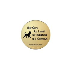 Want A Chihuahua For Christmas Mini Button (100 pa