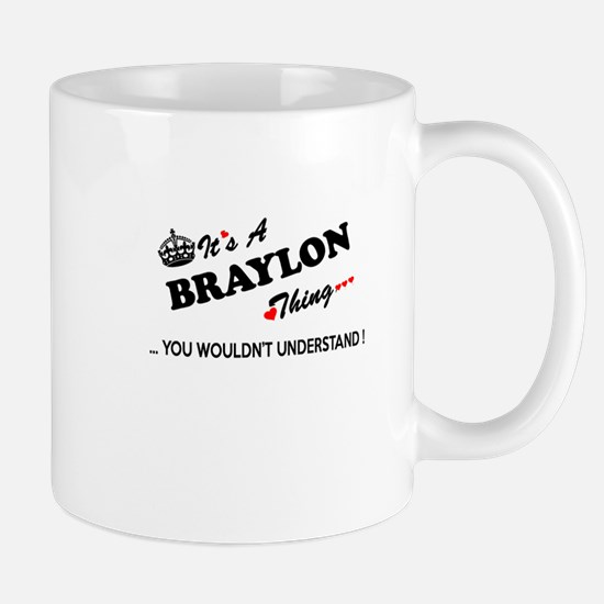 BRAYLON thing, you wouldn't understand Mugs