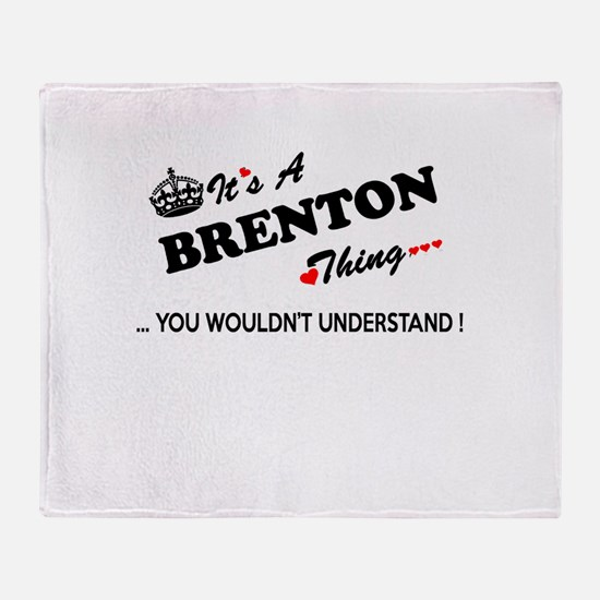 BRENTON thing, you wouldn't understa Throw Blanket