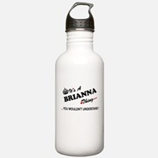 BRIANNA thing, you wou Sports Water Bottle