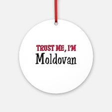 Trust Me I'm Moldovan Ornament (Round)