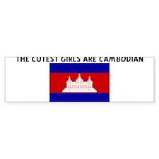 THE CUTEST GIRLS ARE CAMBODIA Bumper Bumper Sticker
