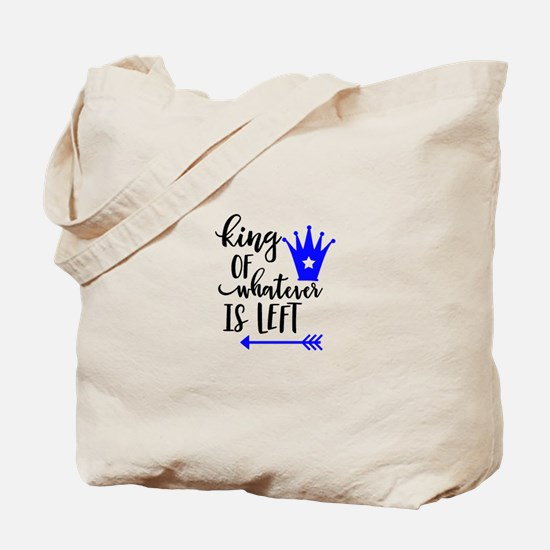 KING OF WHATEVER IS LEFT Tote Bag
