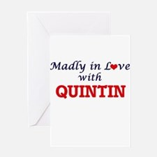 Madly in love with Quintin Greeting Cards