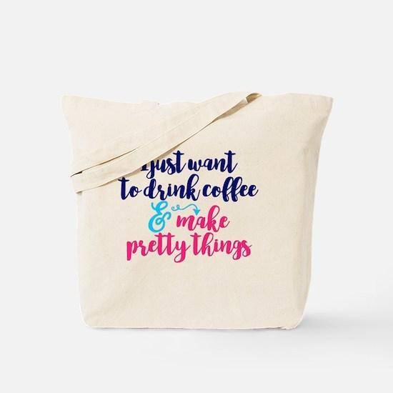 MAKE PRETTY THINGS Tote Bag