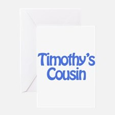 Timothy's Cousin Greeting Card