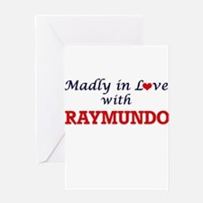 Madly in love with Raymundo Greeting Cards