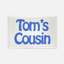 Tom's Cousin Rectangle Magnet