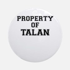 Property of TALAN Round Ornament