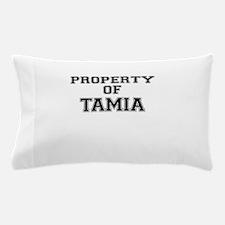Property of TAMIA Pillow Case