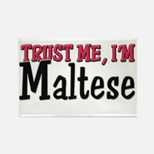 Trust Me I'm Maltese Rectangle Magnet