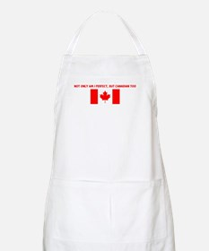 NOT ONLY AM I PERFECT BUT CAN BBQ Apron