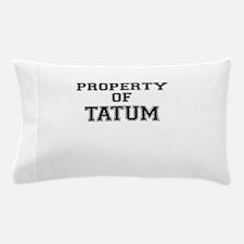 Property of TATUM Pillow Case