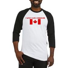 I WISH I WAS CANADIAN Baseball Jersey