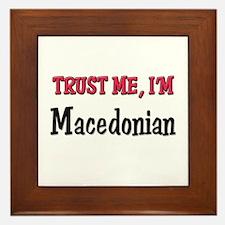 Trust Me I'm Macedonian Framed Tile