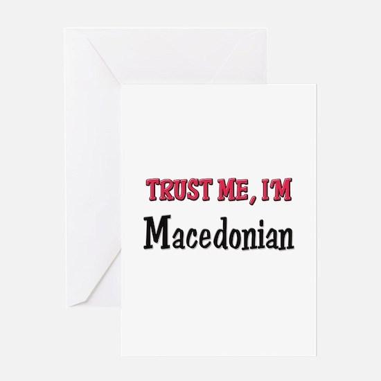 Trust Me I'm Macedonian Greeting Card
