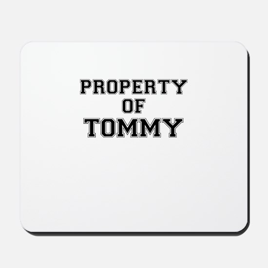 Property of TOMMY Mousepad