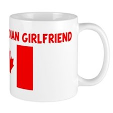 I LOVE MY CANADIAN GIRLFRIEND Small Mugs