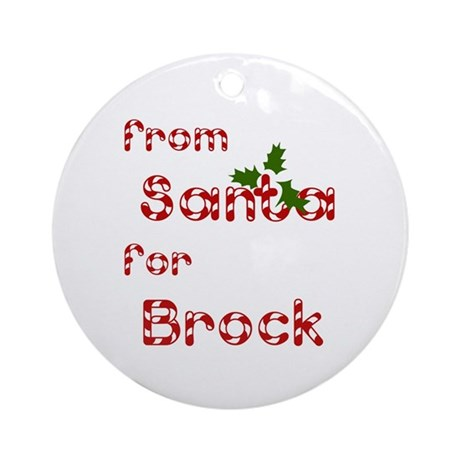 From Santa For Brock Ornament (Round)