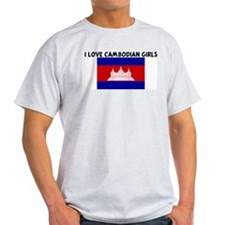 I LOVE CAMBODIAN GIRLS T-Shirt