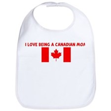 I LOVE BEING A CANADIAN MOM Bib