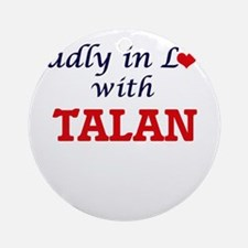 Madly in love with Talan Round Ornament