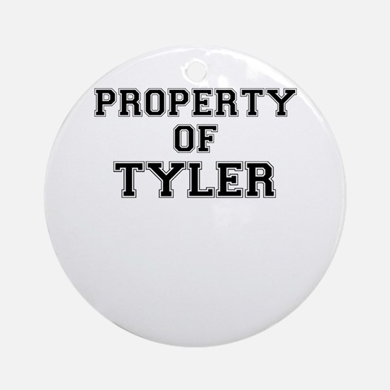Property of TYLER Round Ornament