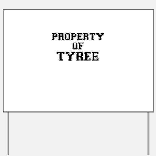 Property of TYREE Yard Sign