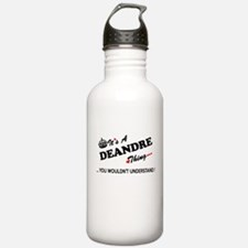 DEANDRE thing, you wou Water Bottle