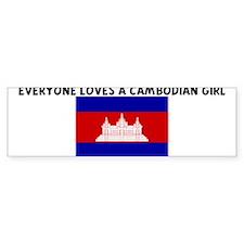 EVERYONE LOVES A CAMBODIAN GI Bumper Bumper Sticker