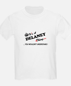 DELANEY thing, you wouldn't understand T-Shirt