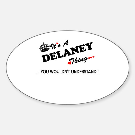 DELANEY thing, you wouldn't understand Decal