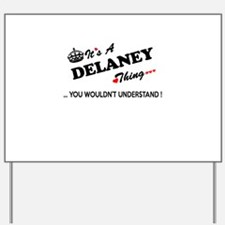 DELANEY thing, you wouldn't understand Yard Sign