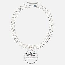 DELILAH thing, you would Bracelet