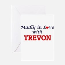 Madly in love with Trevon Greeting Cards