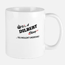 DILBERT thing, you wouldn't understand Mugs
