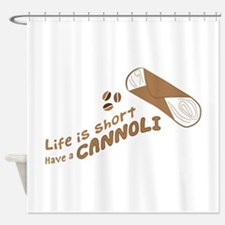Have A Cannoli Shower Curtain