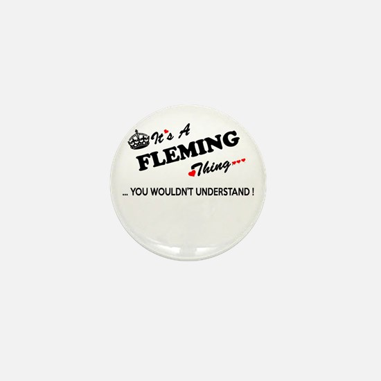 FLEMING thing, you wouldn't understand Mini Button
