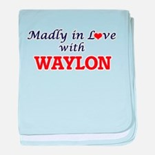 Madly in love with Waylon baby blanket